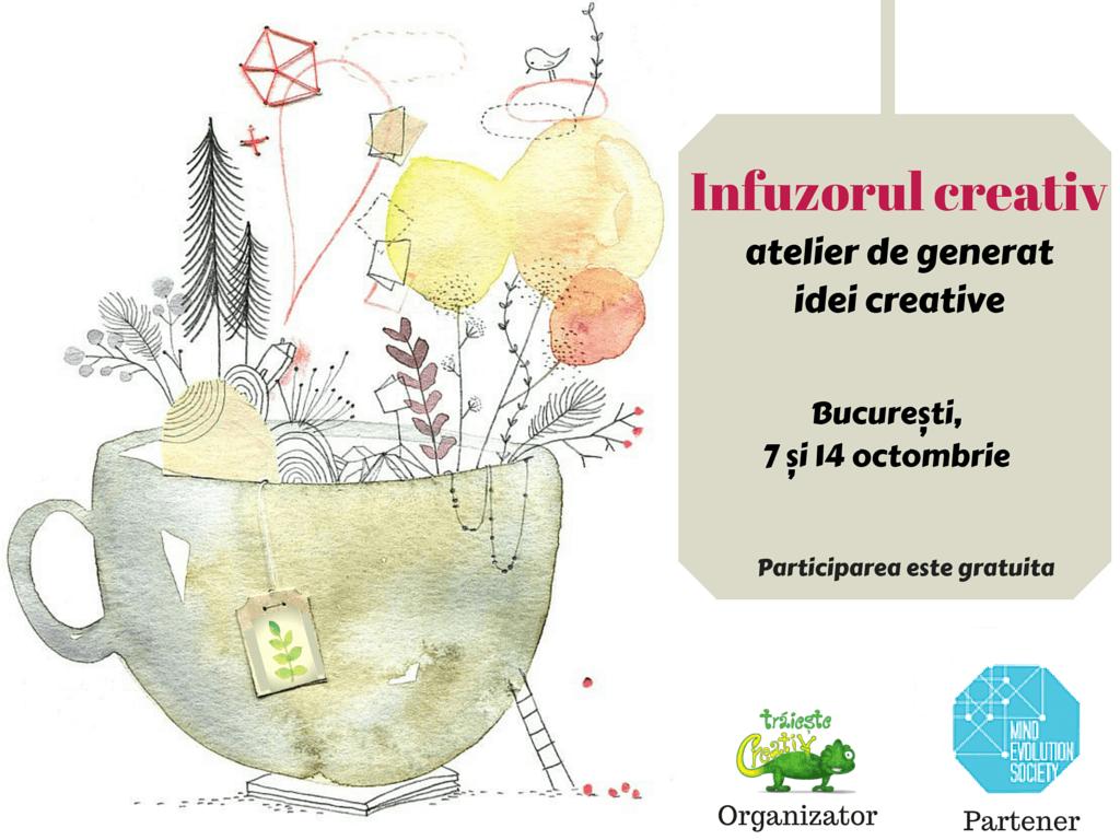 Vino la prima ediție a Infuzorului creativ (atelier de generat idei inspirate)