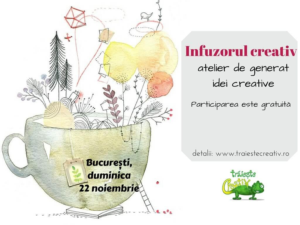 Vino la Infuzorul creativ (atelier de generat idei imaginative)