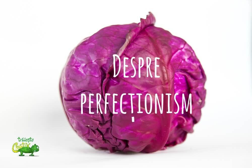 Despre perfecționism