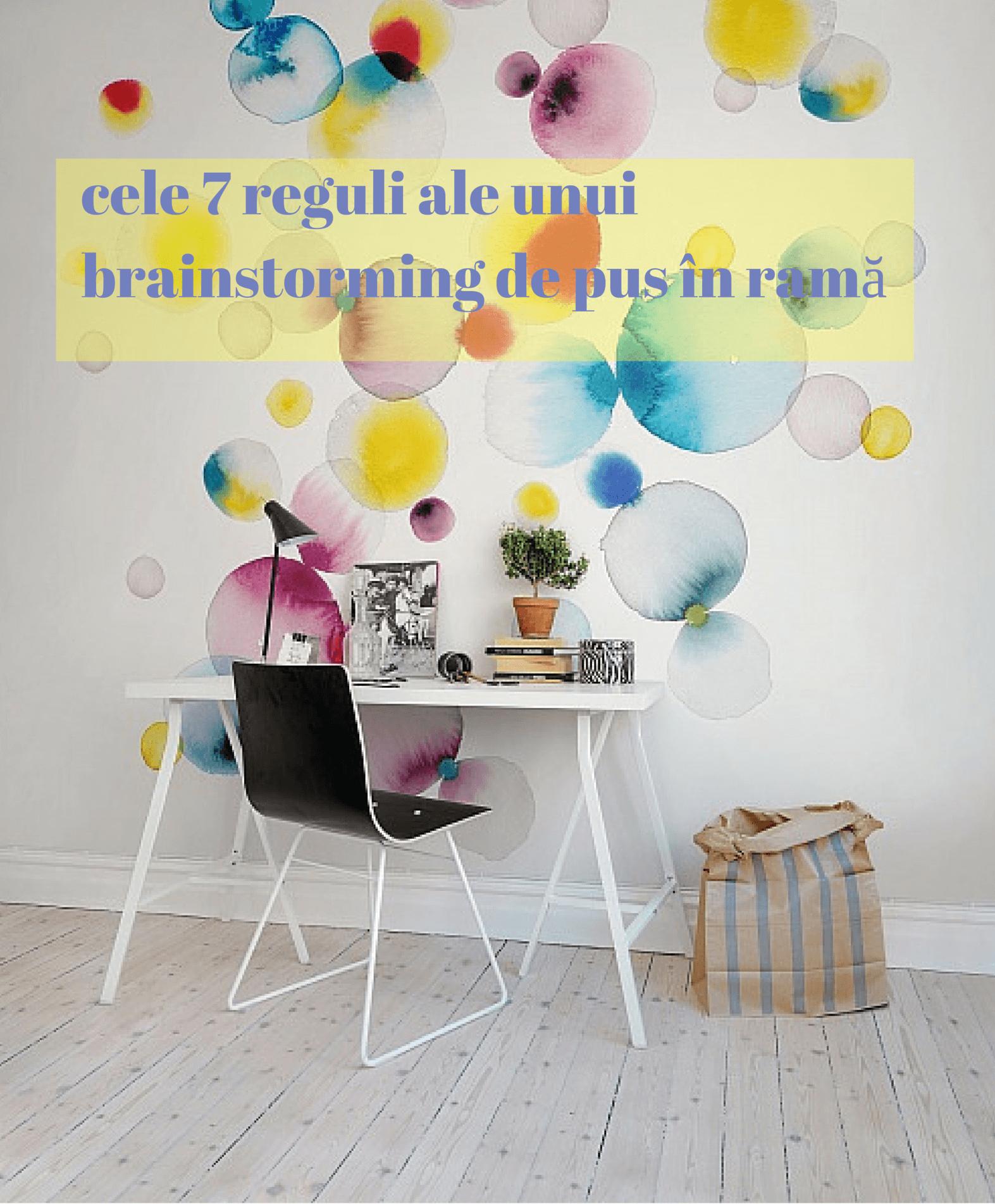 Cele 7 reguli ale unui brainstorming de pus în ramă (de la IDEO)